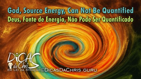 God, Source Energy, Can Not Be Quantified ~//~ Deus, Fonte De Energia, Não Pode Ser Quantificado