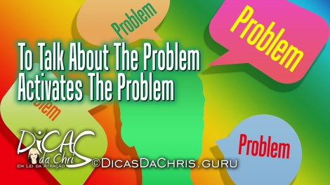 To Talk About The Problem Activates The Problem