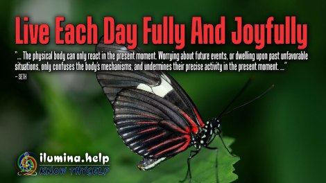Live Each Day Fully And Joyfully