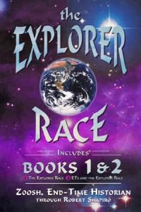 The Explorer Race, 1 & 2: Zoosh, End-Time Historian, through Robert Shapiro