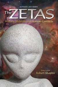 The Zetas: History, Hybrids and Human Contacts (Ultimate UFO Series Book 2)