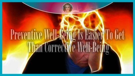 Preventive Well-Being Is Easier Than Corrective Well-Being