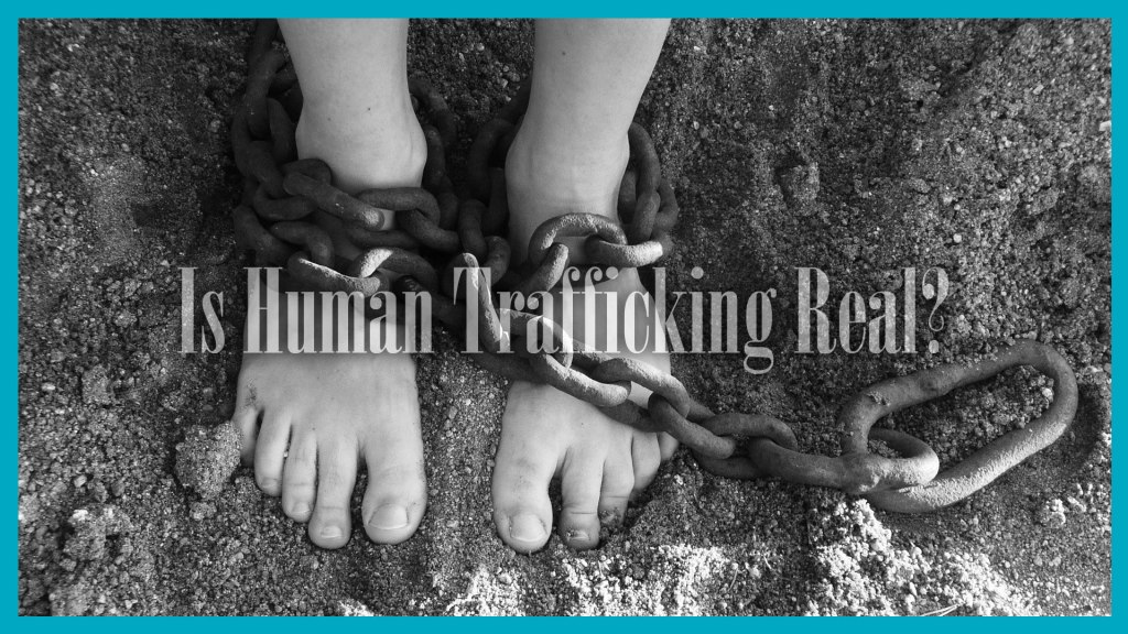 Is Human Trafficking Real?