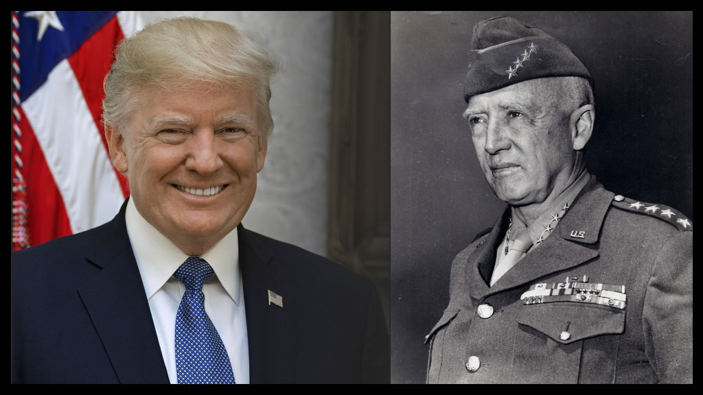 President Donald J. Trump and General George S. Patton [Source: Wikipedia]