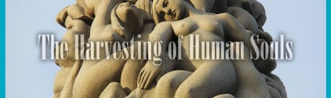 The Harvesting of Human Souls