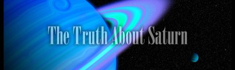 The Truth About Saturn